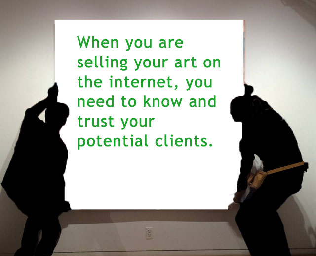 Do not abandon judgment and good sense when trying to sell your artwork