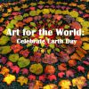 Art for the World: Celebrate Earth Day